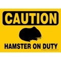 Express Yourself Signs - CAUTION - Hamster On Duty  (4/case)<br>Item number: 69129: Small animals Miscellaneous